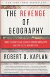 The Revenge of Geography, Robert D. Kaplan, 0812982223