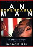 An Expendable Man : The Near-Execution of Earl Washington, Jr., Edds, Margaret, 0814722229