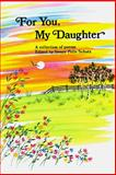 For You, My Daughter, Susan Schultz, 0883962225