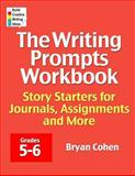 The Writing Prompts Workbook, Grades 5-6, Bryan Cohen, 0985482222