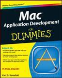 Mac Application Development for Dummies, Tim Layton and Karl G. Kowalski, 1118032225