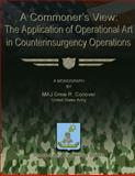 A Commoner's View: the Application of Operational Art in Counterinsurgency Operations, Drew Conover, 1479182222