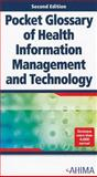 Pocket Glossary of Health Information Management and Technology, Second Edition, Ahima, 1584262222
