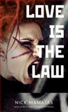 Love Is the Law, Nick Mamatas, 1616552220