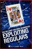 The No-Limit Holdem Workbook : Exploiting Regulars, Nguyen, Tri, 0982402228