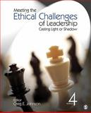 Meeting the Ethical Challenges of Leadership : Casting Light or Shadow, Johnson, Craig E., 1412982227