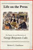Life on the Press, Robert L. Gambone, 1604732229