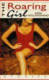 The Roaring Girl, Greg Hollingshead, 0399142223