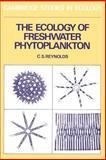 The Ecology of Freshwater Phytoplankton, Reynolds, C. S., 0521282225
