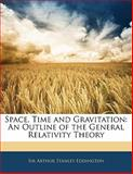 Space, Time and Gravitation, Arthur Stanley Eddington, 1141302225