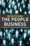 People Business : Psychological Reflections of Management, Furnham, Adrian, 1403992223