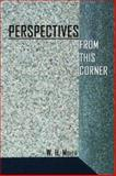 Perspectives - from This Corner, W. H. Moyer, 1413722229