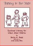 Talking Is for Kids : Emotional Literacy for Infant School Children, Rudd, Betty K., 1873942222