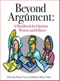 Beyond Argument : A Handbook for Opinion Writers and Editors,, 0615942229