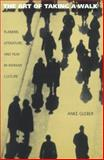 The Art of Taking a Walk : Flanerie, Literature, and Film in Weimar Culture, Gleber, Anke, 0691012229