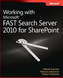 Working with Microsoft® Fast Search Server 2010 for Sharepoint®, Svenson, Mikael and Johansson, Marcus, 0735662223
