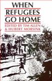 When Refugees Go Home : African Experiences, Hubert Morsink, 085255222X