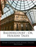 Balderscourt; or, Holiday Tales, Henry Cadwallader Adams and Dalziel Brothers, 1144812224