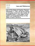 Law of the State of Virginia Passed, December 1, 1787 an Act for Cutting a Navigable Canal from the Waters of Elizabeth River, in This State, To, See Notes Multiple Contributors, 1170312225