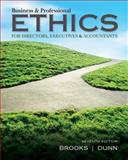 Business and Professional Ethics, Brooks, Leonard J. and Dunn, Paul, 1285182227