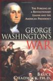 George Washington's War, Bruce Chadwick, 1402202229