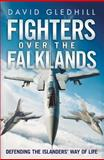 Fighters over the Falklands, David Gledhill, 1781552223