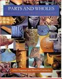 Parts and Wholes : Fragmentation in Prehistoric Context, Chapman, John and Gaydarska, Bisserka, 1842172220