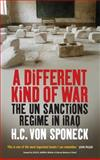 A Different Kind of War : The UN Sanctions Regime in Iraq, Von Sponeck Staff, 1845452224