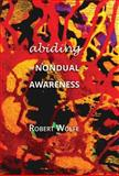 Abiding in Nondual Awareness, Robert Wolfe, 1937902226