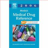 Mosby's Medical Drug Reference 2006, Ellsworth, Allan J. and Witt, Daniel M., 0323022227
