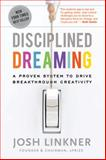 Disciplined Dreaming, Josh Linkner, 0470922222