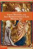 Vision, Devotion, and Self-Representation in Late Medieval Art, Sand, Alexa, 1107032229