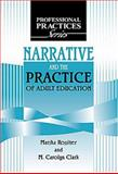 Narrative and the Practice of Adult Education, Rossiter, Marsha and Clark, M. Carolyn, 1575242222