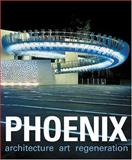 Phoenix, Louise Campbell and Richard Cork, 1904772226