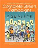 Alliance for Biking and Walking Guide to Complete Streets Campaigns, David Crites and Sue Knaup, 1452852227