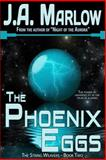 The Phoenix Eggs (the String Weavers - Book 2), J. A. Marlow, 1475172222