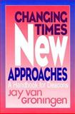 Changing Times, New Approaches, Jay VanGroningen, 1562122223