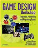 Game Design Workshop : Designing, Prototyping, and Playtesting Games, Swain, Christopher and Fullerton, Tracy, 1578202221