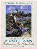 Introduction to Special Education : Teaching in an Age of Opportunity, Smith, Deborah D., 0205292224