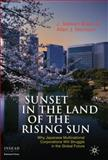 Sunset in the Land of the Rising Sun : Why Japanese Multinational Corporations Will Struggle in the Global Future, Black, J. Stewart and Morrison, Allen J., 0230252222