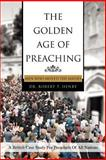 The Golden Age of Preaching, Robert Henry, 0595362222