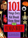 101 Things Every Kid Should Know about the Human Body, Samantha Beres, 0737302224