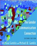 The Gender Communication Connection, Gamble, Teri Kwal and Gamble, Michael W., 0765642220
