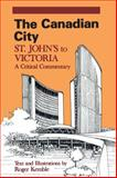 The Canadian City - St. John's to Victoria, Roger Kemble, 0887722229