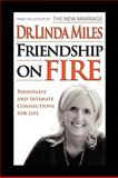 Friendship on Fire, Linda Miles, 1436312221