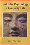 Buddhist Psychology in Everyday Life, Joy Manné, 1489572228