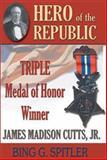 Hero of the Republic, Bing G. Spitler, 1572492228