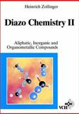 Diazo Chemistry II : Alphatic Inorganic and Organometallic Compounds, Zollinger, Heinrich, 3527292225