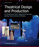 Theatrical Design and Production : An Introduction to Scene Design and Construction, Lighting, Sound, Costume, and Makeup, J. Michael Gillette, 0073382221