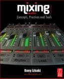 Mixing Audio : Concepts, Practices and Tools, Izhaki, Roey, 0240522222